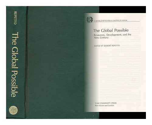 The Global Possible: Resources, Development, and the New Century (World Resources Institute Book): ...