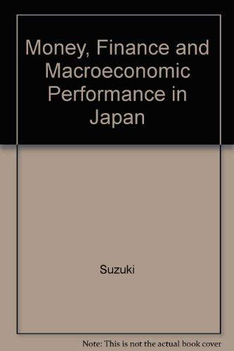 9780300033878: Money, Finance and Macroeconomic Performance in Japan