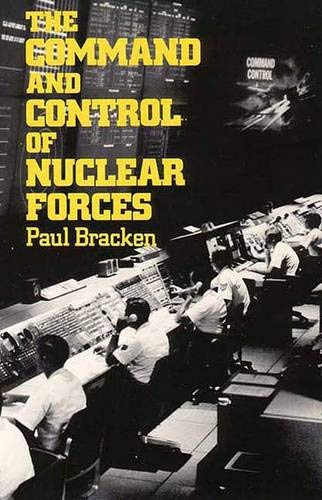 9780300033984: The Command and Control of Nuclear Forces