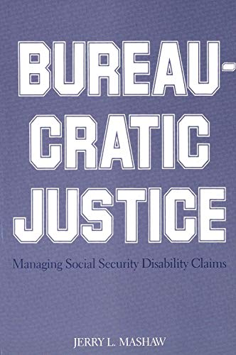 9780300034035: Bureaucratic Justice: Managing Social Security Disability Claims