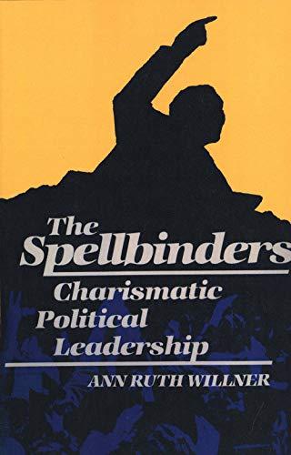 9780300034059: The Spellbinders: Charismatic Political Leadership