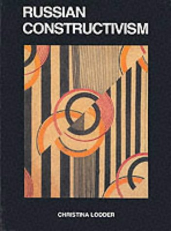 Russian Constructivism: Christina Lodder