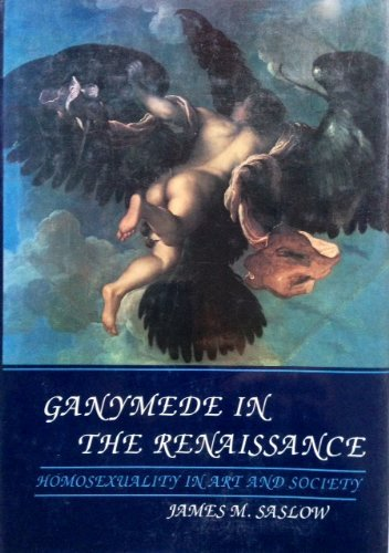 9780300034233: Ganymede in the Renaissance: Homosexuality in Art and Society