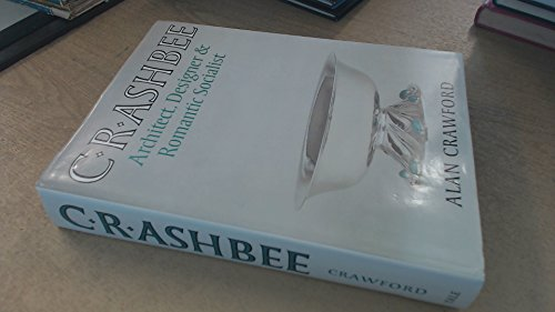 9780300034677: C.R. Ashbee: Architect, Designer, and Romantic Socialist