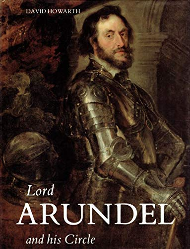 9780300034691: Lord Arundel and His Circle