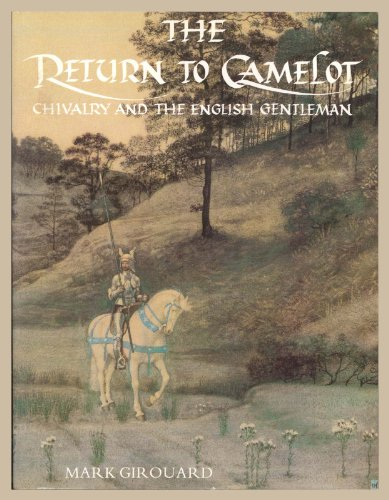 9780300034738: The Return to Camelot: Chivalry and the English Gentleman