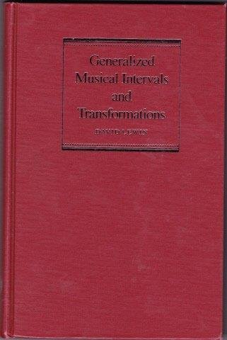 9780300034936: Generalized Musical Intervals and Transformations