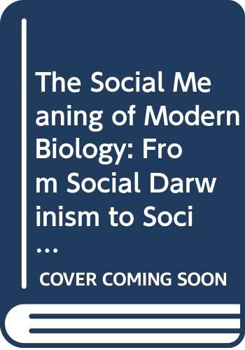 The Social Meaning of Modern Biology: From: Howard L. Kaye
