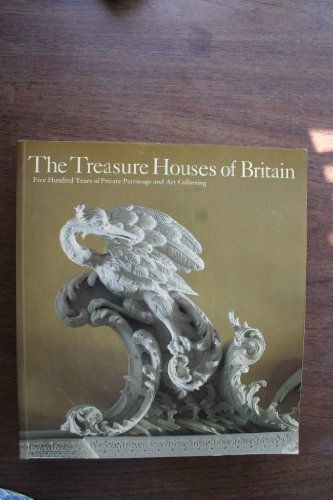 The Treasure Houses of Britain: 500 Years of Private Patronage and Art Collecting Jackson-Stops, ...