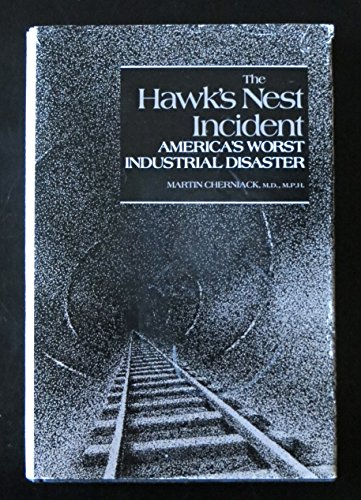 9780300035223: The Hawk's Nest Incident: America's Worst Industrial Disaster