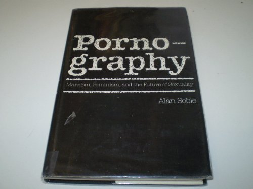 9780300035247: Pornography: Marxism, Feminism, and the Future of Sexuality