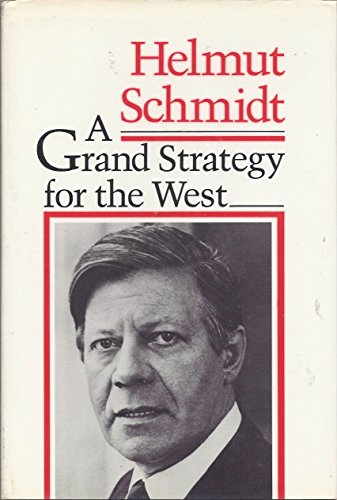 A Grand Strategy for the West: Anachronism of National Strategies in an Interdependent World (The ...