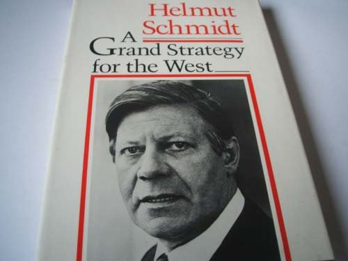 A Grand Strategy for the West: Anachronism: Schmidt, Helmut