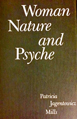 Woman, Nature, and Psyche: Mills, Patricia Jagentowicz