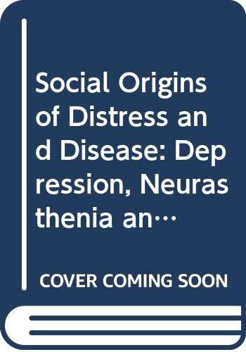 9780300035414: Social Origins of Distress and Disease: Depression, Neurasthenia and Pain in Modern China