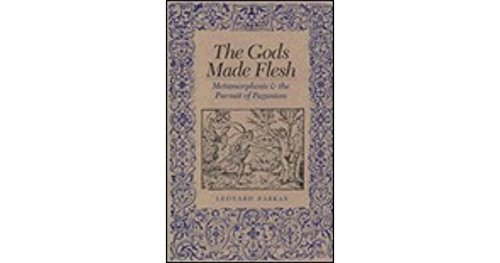 9780300035612: The Gods Made Flesh: Metamorphosis and the Pursuit of Paganism