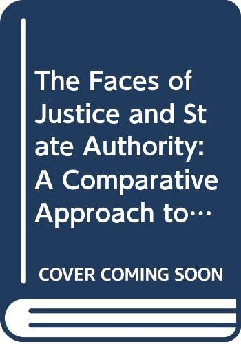 9780300035674: The Faces of Justice and State Authority: A Comparative Approach to the Legal Process