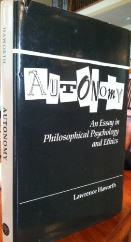 9780300035698: Autonomy: An Essay in Philosophical Psychology and Ethics