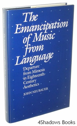 The Emancipation of Music from Language: Departure: Neubauer, John