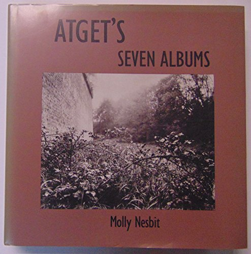 Atget's Seven Albums (Yale Publications in the History of Art): Nesbit, Professor Molly