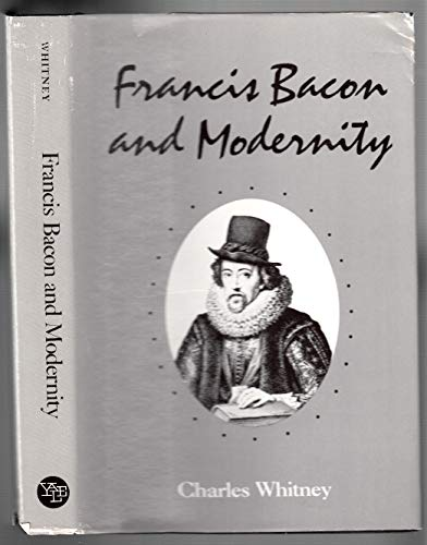 Francis Bacon and Modernity: Whitney, Charles