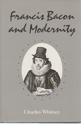 9780300035858: Francis Bacon and Modernity