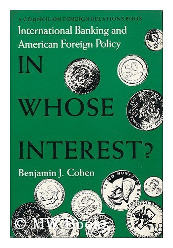 In Whose Interest?: International Banking and Foreign Policy (A Council on Foreign Relations Book ...