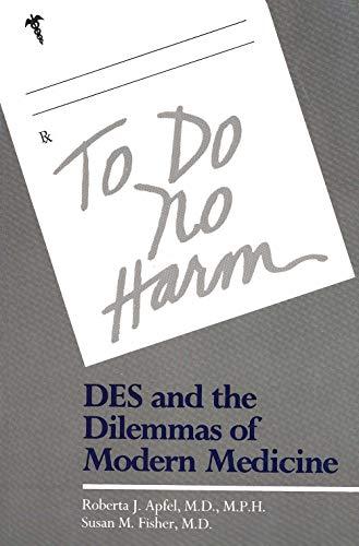 9780300036190: To Do No Harm: Des and the Dilemmas of Modern Medicine: Diethylstilbestrol and the Dilemmas of Modern Medicine
