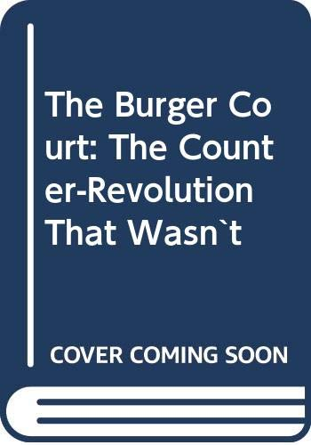 9780300036206: The Burger Court: The Counter-Revolution That Wasn`t
