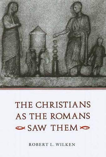 9780300036275: The Christians as the Romans Saw Them