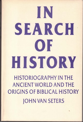 9780300036336: In Search of History: Historiography in the Ancient World and the Origins of Biblical History
