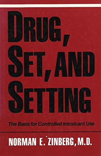 9780300036343: Drug, Set, and Setting: The Basis for Controlled Intoxicant Use