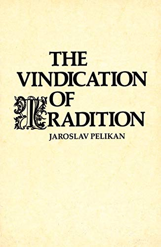 9780300036381: The Vindication of Tradition: The 1983 Jefferson Lecture in the Humanities