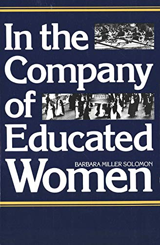9780300036398: In the Company of Educated Women: A History of Women and Higher Education in America
