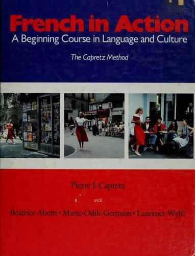 French in Action: A Beginning Course in: Capretz, Pierre; Wylie,