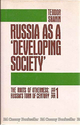 The Roots of Otherness: Russia's Turn of the Century, Volume 1: Russia as a Developing Society:...
