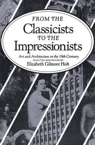 9780300036923: From the Classicists to the Impressionists: Art and Architecture in the Nineteenth Century (Documentary History of Art)