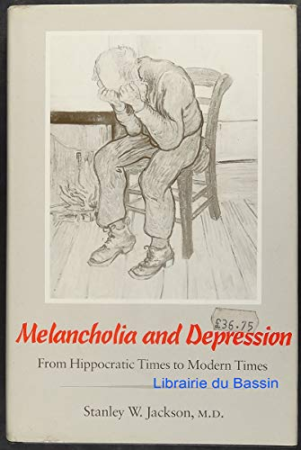 9780300037005: Melancholia and Depression: From Hippocratic Times to Modern Times