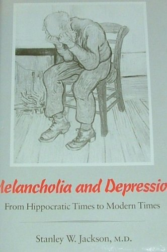 Melancholia and Depression: From Hippocratic Times to Modern Times