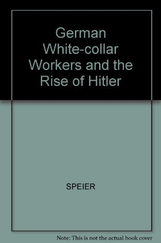 German White-Collar Workers and the Rise of Hitler (signed): SPEIER, HANS