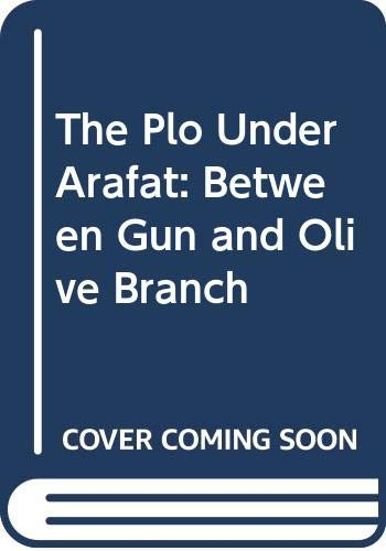 9780300037098: The Plo Under Arafat: Between Gun and Olive Branch