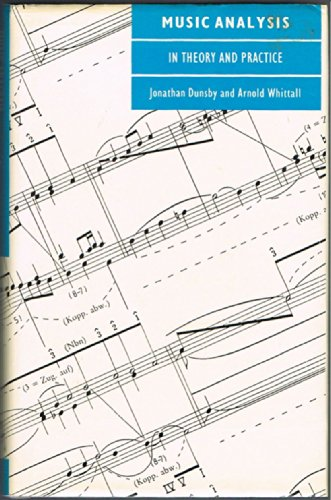 Music Analysis in Theory and Practice: Dunsby, Jonathan