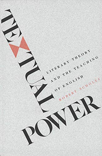 9780300037265: Textual Power: Literary Theory and the Teaching of English