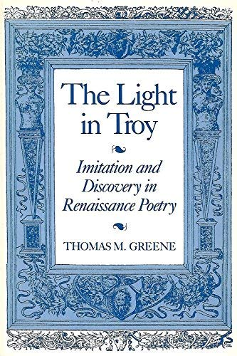 9780300037401: The Light in Troy: Imitation and Discovery in Renaissance Poetry (Elizabethan Club Series, 7)