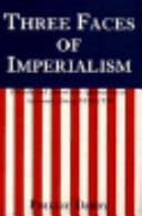 9780300037487: Three Faces of Imperialism: British and American Approaches to Asia and Africa, 1870-1970