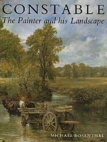 Constable: The Painter and His Landscape