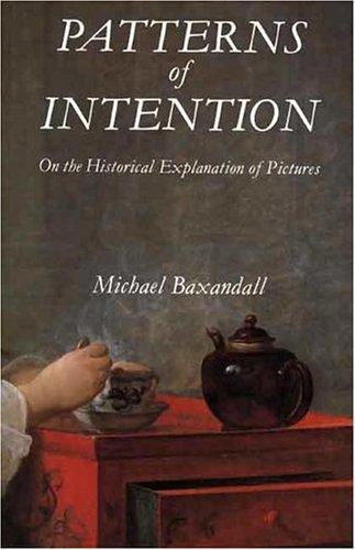 9780300037630: Patterns of Intention: On the Historical Explanation of Pictures