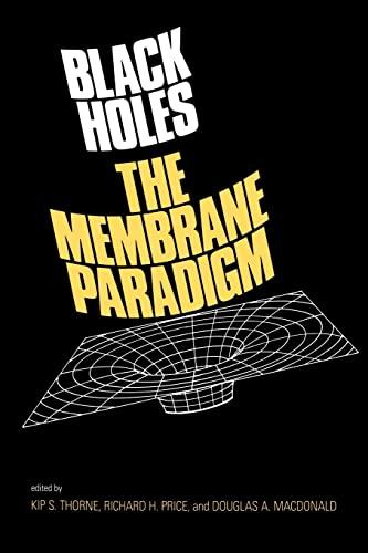 Black Holes: The Membrane Paradigm: Thorne, Kip S.;