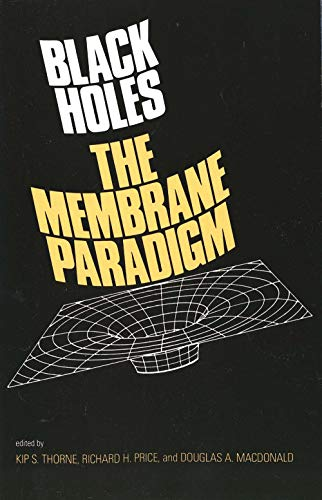 9780300037708: Black Holes: The Membrane Paradigm (The Silliman Memorial Lectures Series)