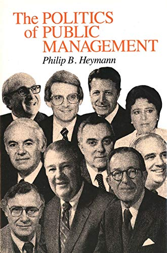 The politics of public management.: Heymann, Philip B.